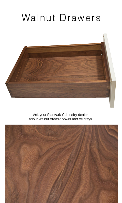 Introducing Walnut drawer boxes and roll trays from StarMark Cabinetry